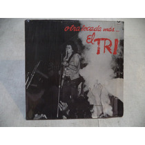 El Tri Otra Tocada Mas..1987 Lp Con Letras De Coleccion Rock