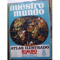 Album Nuestro Mundo 1 Atlas Ilustrado Bimbo Marinela Lleno ¡