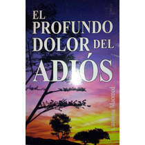 El Profundo Dolor Del Adios - Carolina Maomed - Adulam