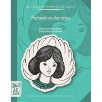 Fernández De Lizardi, Pastorela En Dos Actos. Unam Nuevo.