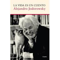Libro La Vida Es Un Cuento - Alejandro Jodorowsky + Regalo