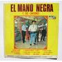 El Mano Negra Y Sus Canciones Lp Vinyl Mexicano 1970