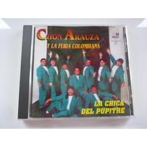 Chon Arauza Y Furia Colombiana La Chica Del Pupitre Cd