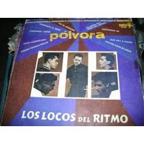 Los Locos Del Ritmo Polvora 33 Rpm Nacional