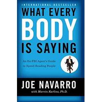 Lo Que Todo Cuerpo Está Diciendo: Guía De Un Agenta Ex-f