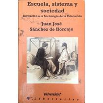 Libro Escuela, Sistema Y Sociedad. Sociología D La Educación