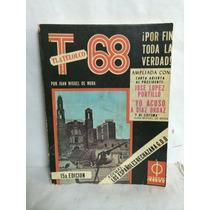 Tlatelolco 68 Por Fin Toda La Verdad 1 Vol Juan Miguel Mora
