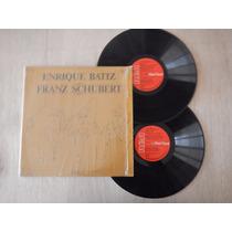 Disco Lp. Enrique Batiz. Franz Schubert 4ele