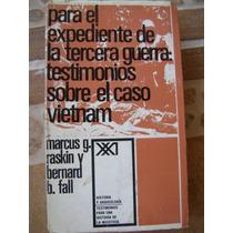 Testimonios Sobre El Caso Vietnam. Raskin Y Fall.siglo Xxi.