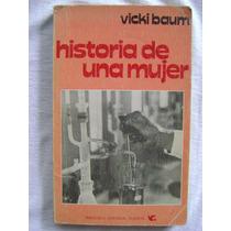 Historia De Una Mujer - Vicki Baum