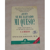 Libro Quien Se Ha Llevado Mi Queso? De Spencer Johnson