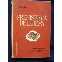 Prehistoria De Europa. Ed. Uteha. F. Behn. $120.