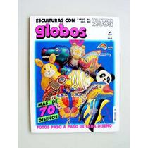 Globos, Esculturas Con Globos, Manual Ilustrado Paso A Paso