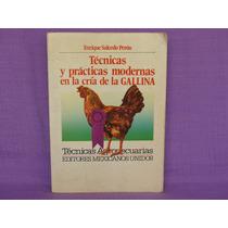 Técnicas Y Prácticas Modernas En La Cría De La Gallina.