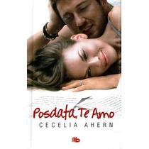 Posdata Te Amo - Cecilia Ahern / Ediciones B