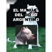 Manual Del Dogo Argentino + Regalos Conoce A Tu Amigo ¡¡ Au1