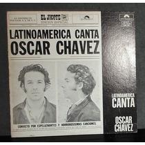 Oscar Chavez ¿ Latinoamerica Canta ¿ Disco Lp Vinil 1972