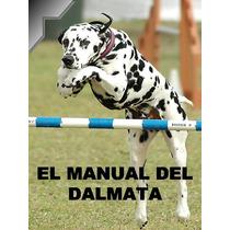 Manual Del Dalmata + Regalos Conoce A Tu Amigo ¡¡ Au1