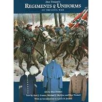De Don Troiani Regimientos Y Uniformes De La Guerra Civil