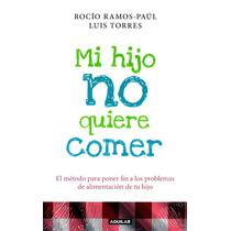 Mi Hijo No Quiere Comer - Rocio Ramos-paul / Aguilar