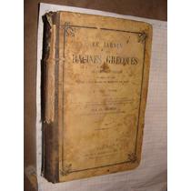Libro Antiguo 1889, Le Jardin Des Racines Grecques, En Frans