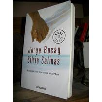 Amarse Con Los Ojos Abiertos - Jorge Bucay / Silvia Salinas