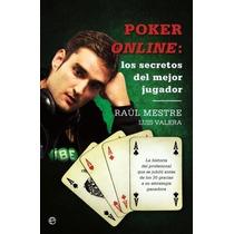 Poker Online Los Secretos Del Mejor Jugador Luisvalera Ebook