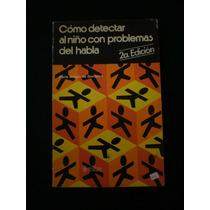 Cómo Detectar Al Niño Con Problemas Del Habla- María Melgar