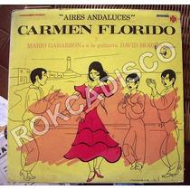 Flamenco, Aires Andaluces, Carmen Florido, Lp 12´,