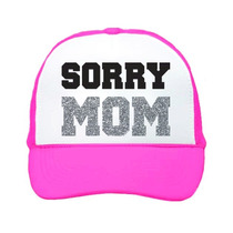 Gorra Tipo Trucker Sorry Mom Unitalla Fosforescente
