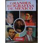 Grandes Biografias De Mexico. Ed. Oceano. Tomo 5. $350,