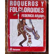 Libro, Rock Mexicano, Roqueros Folcloroides, Federico Arana