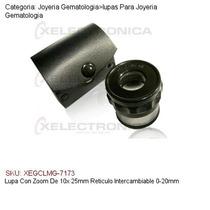 Lupa Con Zoom De 10x 25mm Reticulo Intercambiable 0-20mm