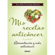 Libro Mis Recetas Anticancer Nutricion-alimentacion-cocina
