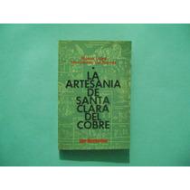 Libro La Artesania De Santa Clara Del Cobre / Horcasitas