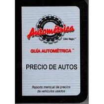 Guía Autometrica Mensual* A*2014, Listado Precios De Autos
