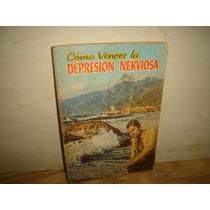 Cómo Vencer La Depresión Nerviosa
