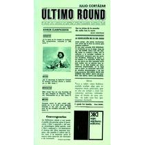 Ultimo Round Vol. 2 - Julio Cortazar / Siglo Xxi