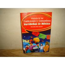 Historia De Las Tradiciones Y Costumbres Navideñas De México
