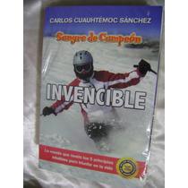 Invencible. Carlos Cuauhtemoc Sanchez. $169.