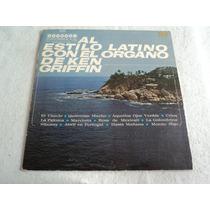 Ken Griffin Al Estilo Latino Con El Órgano/ Lp