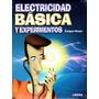 Electricidad Basica Y Experimentos - Enriquez Harper/ Limusa