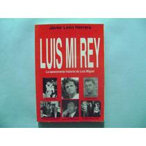 Libro Luis Mi Rey / Javier Leon Herrera
