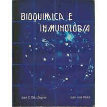 Bioquímica E Inmunología. Vol 1. Juan Díaz Zagoya, José Hick