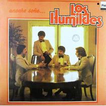 Los Humildes - Anoche Soñé... Lp