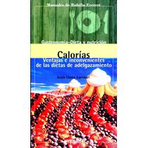 Calorias, Ventajas E Inconvenientes - Llona Larrauri / Evere