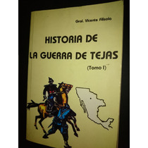 Vicente Filisola Historia Guerra Tejas Tomo I Mexico