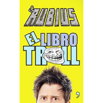 El Libro Troll ... Ruben Doblas (el Rubius)