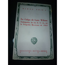 Prida Culpa Lane Wilson Tragedia Mexicana 1913 Revolucion