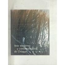 Arte Moderno Y Contemporáneo De Chiapas 1 Vol